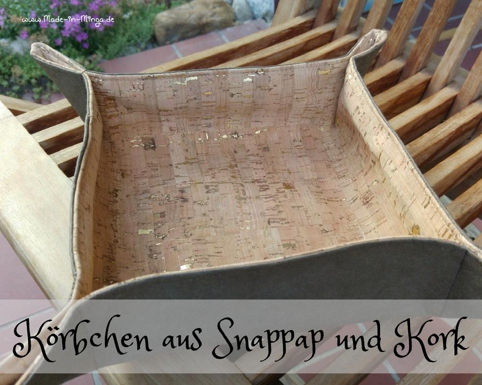 Nähanleitung, kleines Körbchen aus Snappap und Kork